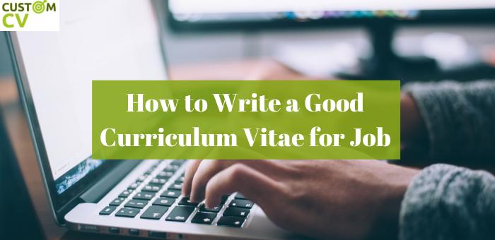 How to Write a Good CV for Job